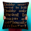 Harry Potter Dobby Never Meant To Kill - Cushion / Pillow Cover / Panel / Fabric