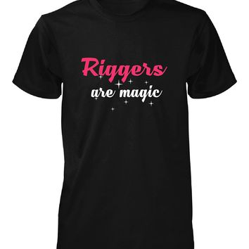 Riggers Are Magic. Awesome Gift - Unisex Tshirt