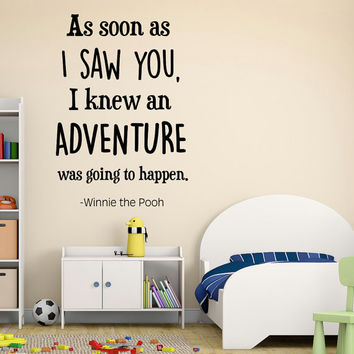 Wall Decal Winnie The Pooh Quote As Soon As I Saw You I Knew An Adventure Was Going To Happen Wall Sticker Nursery Bedroom Vinyl Decor Q189