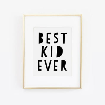 Best Kid Ever, Black and White Playroom Decor, Playroom Wall Art, Children Print, Nursery Print, Kids Art, Kids Room, Printable Art For Kids