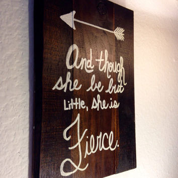 Although she be but little, she is fierce quote decoration, Shakespeare quotes, reclaimed wood decor, hand painted