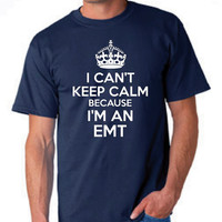 First Responders Shirt I can't Keep calm I'm An EMT Great First Responder Nursing Shirt EMT Shirt Shirts For EMT Christmas Gift Great Idea