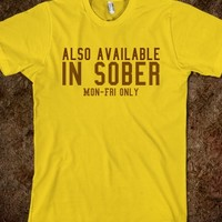 Also available in sober mon-Fri only