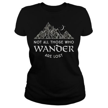 Not All Those Who Wander Are Lost Shirt Ladies Tee