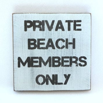 Weathered Beach Warning Sign - Solid Wood 5-in x 5-in (Private Beach Members Only)