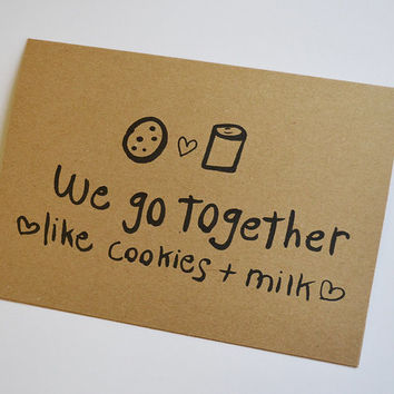 We go together like cookies and milk kraft paper card 5x7 A7 greeting card / Valentines day / anniversary / relationships / love