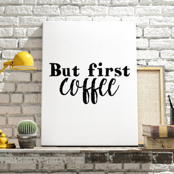 "Typographic Print ""But First Coffee""Printable Quote Wall Decor Digital Print Typography Quote Motivational Quote Inspirational Print POSTER"