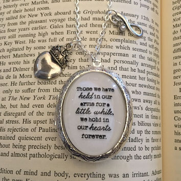 Those We Have Held In Our Arms For A Little While, Quote Locket, Locket Necklace, Quote Necklace, Silver Locket Necklace, Gift for Her