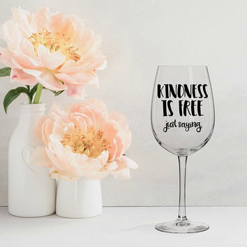 kindness is free, gifts for wine lovers, personalized wine glasses, funny wine glasses, wine birthday present, gifts for her, wine gifts