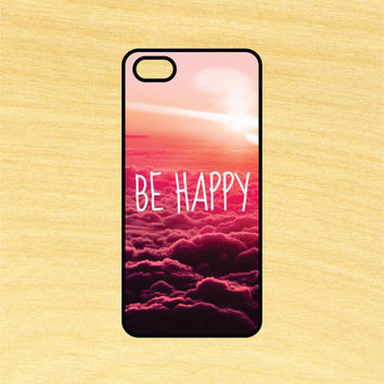 Be Happy Quote iPhone 4/4S 5/5C 6/6+ and Samsung Galaxy S3/S4/S5 Phone Case
