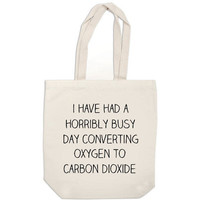 canvas tote bag I've Had a Horribly Busy Day by ExLibrisJournals
