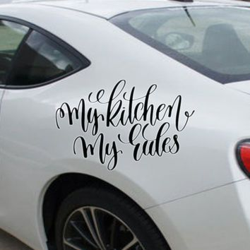 My kitchens my rules Vinyl Outdoor Decal (Permanent Sticker)