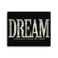 Started With A Dollar And A Dream Canvas Wall Art