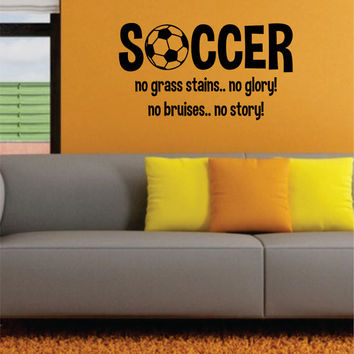 Soccer No Grass Stains No Glory Quote Sports Decal Sticker Wall Vinyl