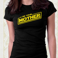 I Am Your Mother Star Wars T-Shirt