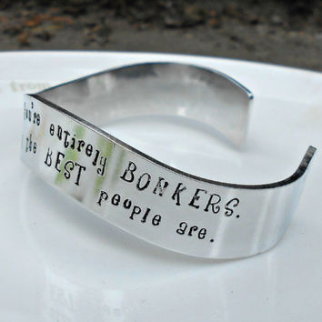 Have I Gone Mad Bracelet|Alice in Wonderland Jewelry|Alice in Wonderland Bracelet|Entirely Bonkers|Hand stamped|Gifts for her|Sister Gift.