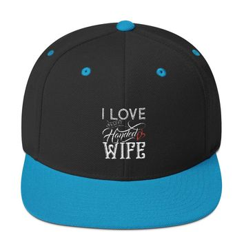 I Love My Left Handed Wife Snapback Hat