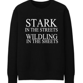 STARK IN THE STREETS WILDLING FUNNY THUMBLR FASHION SWEATSHIRT TOP TEE SIZES - BLACK