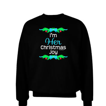 Her Christmas Joy Matching His & Hers Adult Dark Sweatshirt