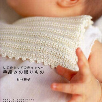 Handmade Knit Gift for Baby - Kazuko Murabayashi - Japanese Knitting and Crocheting Patten Book for Babies Clothes and Goods - B707