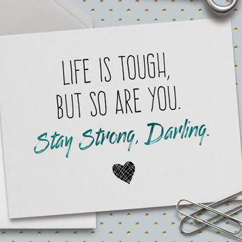 Motivation Card, Chronic Illness Card, Life is Tough, But So Are You. Stay Strong Darling, 5.5 x 4.25 Inch (A2), Interstitial Cystitis,Fibro