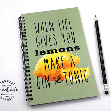 Writing journal, spiral notebook, sketchbook, bullet journal, cute, blank lined grid - When life gives you lemons make a gin and tonic