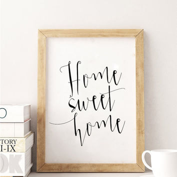 HOME SWEET HOME,Printable Art,Home Decor,Home Wall Art,Home Signs,Wall Art,Dorm Room Decor,Friends Gift,Welcome Home, Quote Prints,Quotes