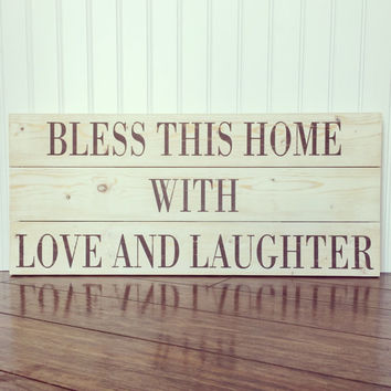 Bless This Home With Love And Laughter Wood Sign - Rustic - Home Decor