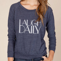 Laugh Daily Eco Slouchy Pullover Long Sleeve Womens Shirt