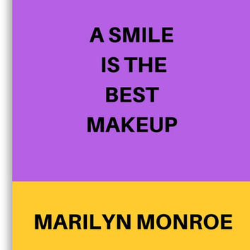 A SMILE IS THE BEST MAKEUP by IdeasForArtists
