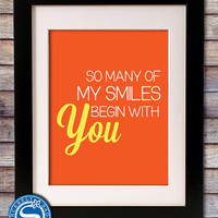 So Many of My Smiles Begin With You 8x10 Print - Nursery Sign - Children Art - Valentine Print - Anniversary Gift