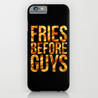 Fries Before Guys - French Fries iPhone & iPod Case by Kris James