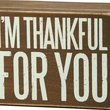 I'm Thankful For You Box Sign 5