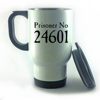 Prisoner 24601 White Travel Thermal Mug Reusable Cup For Use In Car Van School Ideal Gift Present Christmas Birthday Teacher Les Miserables