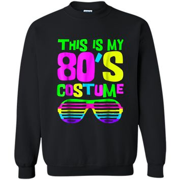 This Is My 80s Costume | Neon 80s Party Wear Outfit  Printed Crewneck Pullover Sweatshirt