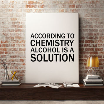 "PRINTABLE ""Alcohol is a Solution Chemistry"" Print Funny Wall Art Home Decor Art Print Kitchen Wall Art Funny Wall Art Bar Print Poter"