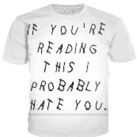 If You're Reading This, I Probably Hate You