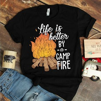 Life Is Better By The Camp Fire T-Shirt