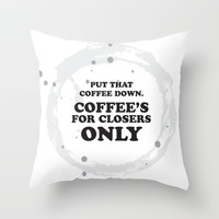 glengarry glen ross - coffee's for closers only Throw Pillow by g-man
