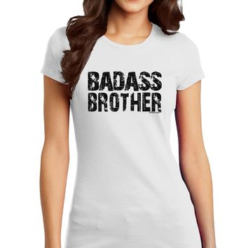 Badass Brother Juniors T-Shirt