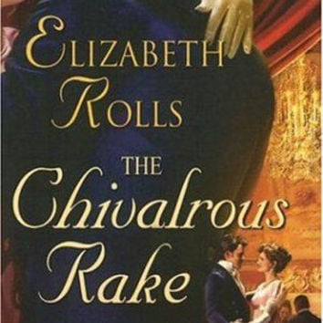 The Chivalrous Rake,Harlequin Historical Series,