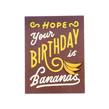 Bananas Birthday Card + Pin