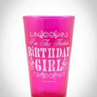 'I'm The Fuckin' Birthday Girl' Pint Glass