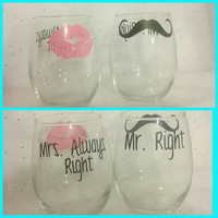 Mr. Right Mrs. Always Right Mustache & Lipstick Wine Glasses , His and Her Wine Glasses , Personalized Wine Glasses