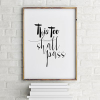 "Motivational poster ""This too shall pass"" Typographic print Funny poster Funny quote Typography quote Wall artwork Instant download Word art"