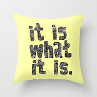It Is What It IsThrow Pillow - Double Sided Throw Pillow - Faux Down Insert - Illustrated Pillow Cover