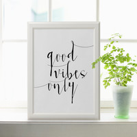"Art Digital Print ""Good Vibes Only"" Poster Printable Wall Art Typography Print digital download Home Wall Art Wall Decor QUOTE PRINT VIBES"