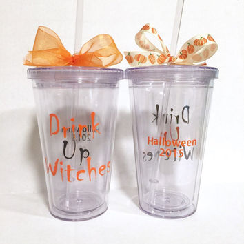 Halloween tumbler, Drink up witches tumbler, Halloween drinking cup, Customized Halloween tumbler, Halloween drinks