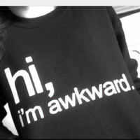 Hi, i'm awkward black sweatshirt for women sweatshirts jumper jumpers sweater