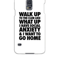 Walk Up To The Club Like What Up I Have Social - Samsung Galaxy S5 Case